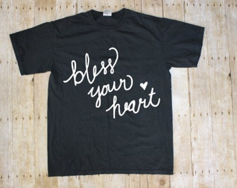 Bless Your Heart Shirt - Blessed Shirt - Southern Shirts - Bless Your Heart Tee - Southern Girl Shirt - Bless your Heart Shirts -