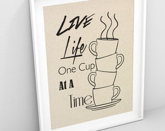 Live Life One Cup At A Time Burlap Print/House Warming Print/Inspirational Print/Kitchen Print *****FREE DOMESTIC SHIPPING*****