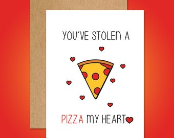 You've Stolen a Pizza My Heart Greeting Card