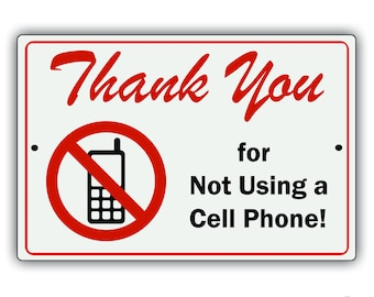 Thank You For Not Using a Cell Phone Aluminum Metal Sign