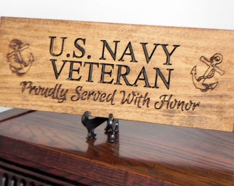 Navy Veteran, Proudly Served With Honor Wood Plaque.