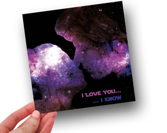 I love you, i know // Star Wars Card // Anniversary card