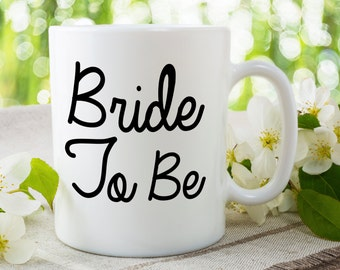Bride To Be, Newly Engaged Mug, Engagement Announcement Idea, Fiancee Gift Idea, Bride Valentines Gift, Bridesmaid Gift Idea, Engaged Mug