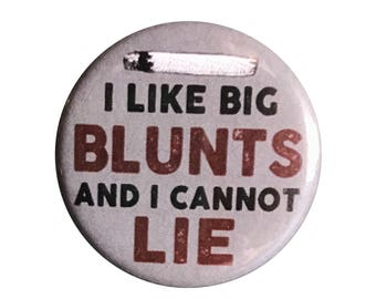 "I Like Big Blunts 1.25"" Button Pin"