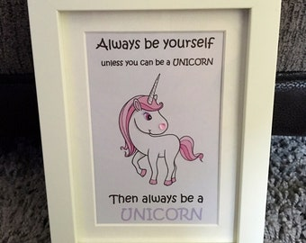 Always be yourself unless you can be a unicorn framed print with mount