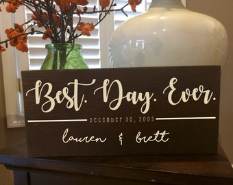 Best Day Ever Sign, wood sign, anniversary gift, wedding gift, shower gift, bridal, wall decor, anniversary