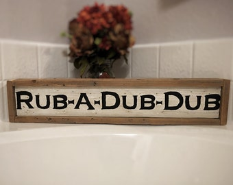 Rub a Dub Dub Bathroom Sign