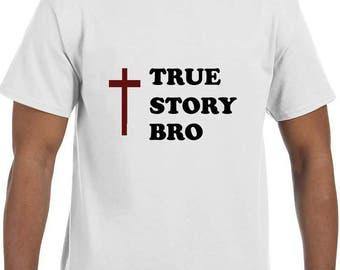 True story bro Christian T-Shirt model xx10025