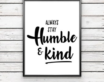 always stay humble & kind  {DIGITAL FILE}