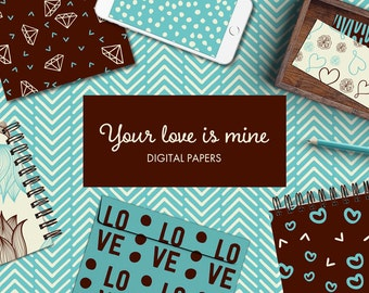 Your love is mine - digital papers