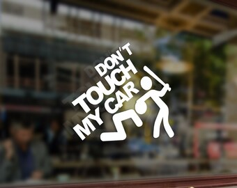 Don't touch my car Vinyl Stickers Funny Decals Bumper Car Auto Computer Laptop Wall Window Glass Skateboard Snowboard