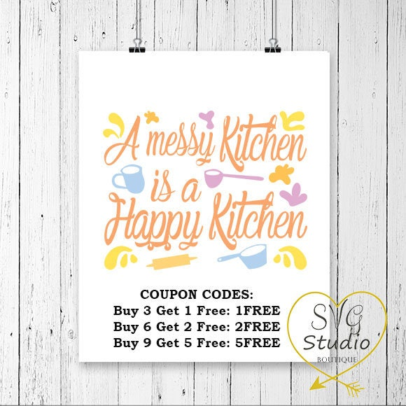 Messy Kitchen Quotes: SVG Cutting File-A Messy Kitchen Is A Happy Kitchen Quote