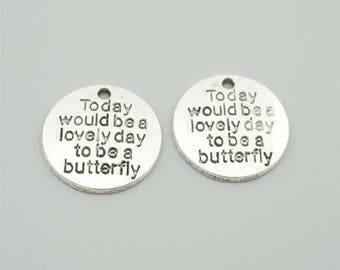 20pcs 20mm Antique Silver Today Would Be A lovely Day To Be A Butterfly Charm Pendants,Letters Charm Pendants ZH1137