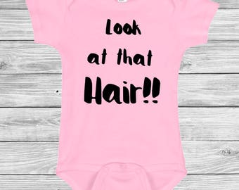 """Baby Boy or Girl onesie """"Iook at my hair"""" funny New Born to 24 month humor tee Bodysuits favorite words hipster Hip Hop"""