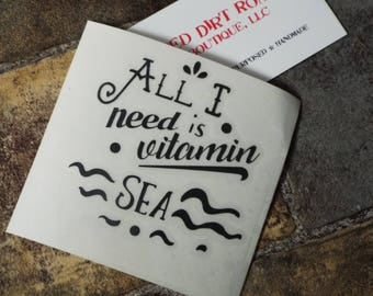 All I Need is Vitamin Sea Decal for Laptops, Windows, Mirrors, Frames, Signs