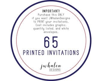 65 Professionally Printed Invitations
