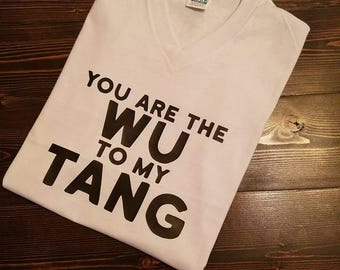 You are the Wu to my Tang T-Shirt