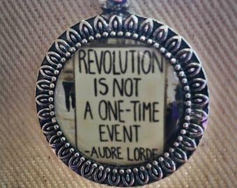 Revolution is not a one time event; protest necklace