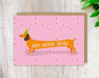 Birthday Card Funny Birthday Card Happy Birthday Sausage Dachshund Card Daschund Card Funny Dog Card Love Card Girlfriend Birthday Card