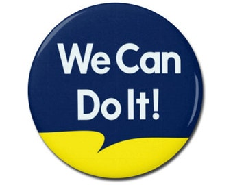 "We Can Do It! 1.25"" or 2.25"" Pinback Pin Button Badge Female Empowerment Empowered Woman Feminist Girl Power Rosie The Riveter"