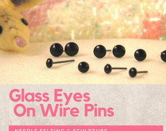 20 PAIR Black Glass Eyes On Wire Pins Choose Size  3mm or 4mm or 5mm or 6mm for Needle Felting, Sculpture, Carving Miniatures (GP-201)