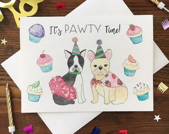 Dog Pun Card. Pun Birthday Card. Bulldog Card. French Bulldog Card. Boston Terrier Card. Party Time Card. Blank Card. Animal Pun Card