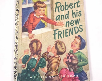 "Robert and His New Friends 1950s Vintage Children's Little Golden Book by Nina Schneider Illustrated by Corinne Malvern ""A"" Edition"