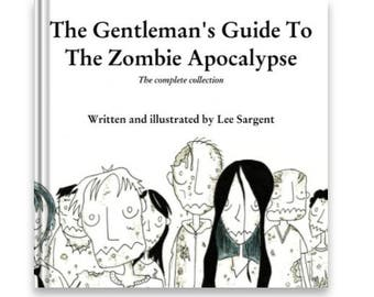 The Gentleman's Guide to the Zombie Apocalypse - complete collection ebook