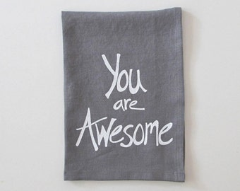 Linen Tea Towel - You are Awesome design - Choose your fabric and ink color