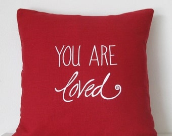 Pillow Cover - Cushion Cover - You are Loved - 16 x 16 inches - Choose your fabric and ink color - Accent Pillow