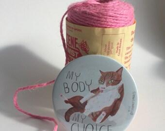 My body my choice cat 3 inch / 76mm Pocket Mirror