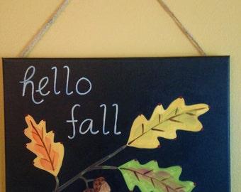 Hello Fall Canvas painting Autumn leaves Original Chalk board folk art Oak leaf Home decor Artwork 11 x 14 Thanksgiving Hand painted Acorn
