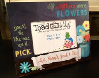 If Mothers were Flowers you'd be the one we'd Pick Photo PICTURE Frame for Mom GM0015