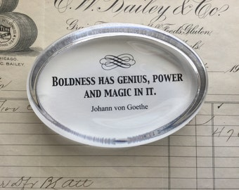 Boldness has genius - Fine Paperweight with Goethe quote
