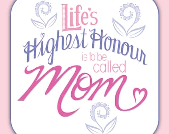Life's Highest Hounour is to be called Mom • Small Poster or Card • Mother's Day • Birthday • New Mother