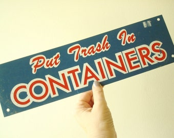 Vintage office sign, Put Trash in Containers, blue with red & white screen print on flexible plastic, man cave humor, rec room decor