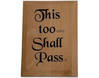 This Too Shall Pass - Laser Engraved Wooden AA Slogan and Recovery Quotes Plaques - Recovery Gifts from WoodenUrecover.com (PLQ_THISTOO)