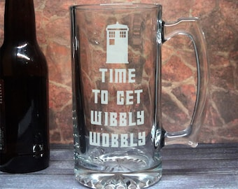 Time to Get Wobbly - Doctor Who Glass - Etched Beer Mug - Etched Beer Glass - Time Lord Drinkware - Etched Barware - Large Heavy Mug