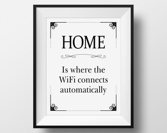 Home Is Where Sign, WiFi Connects Automatically, Housewarming Gift, Welcome Sign, Vintage Style Art, Printed Home Office Sign, Techie Gift