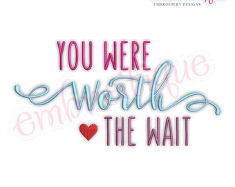 You Were Worth The Wait - Love Valentine Wedding Marriage Husband Wife  -  Instant Download Machine Embroidery Design