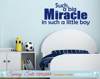 Miracle Wall Decal, Such a Big Miracle in Such a Little Boy Wall Decal, Vinyl Lettering Wall Decal, Boys Bedroom Nursery Wall Decal