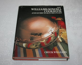 "Vintage Hard Cover Book with Dust Jacket "" The Williams - Sonoma Cookbook "" By Chuck Williams 1986"
