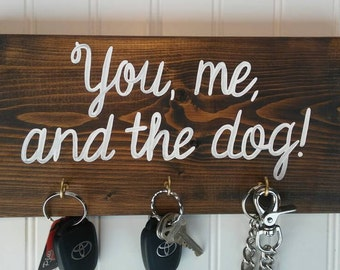 You, Me, and the Dog Key Hooks and Dog Leash Hook, Key Holder and Dog Leash Holder