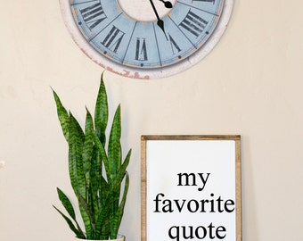custom sign, custom quote, custom home decor, personalized sign, personalized decor, farmhouse decor, farmhouse sign, farmhouse style, quote