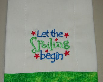 Burp Cloth, Baby Burp Cloth, Let the Spoiling Begin Burp Cloth, Burp Rag, Baby Shower Gift, New Baby Gift
