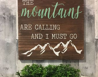 The Mountains are calling sign, the Mountains are calling and I must go decor, Mountains are calling