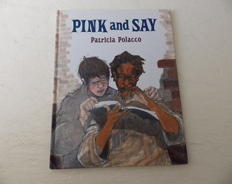 Juvenile Book: PINK AND SAY. Glossy Hardcover, Like New. 1994