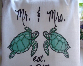 Mr. and Mrs. SEA TURTLE est. 2017 (you pick year) Sea Turtle tea towel - Unique Beach wedding gift - printed floursack towel