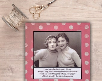 Friend Card - I love complaining to you ... Best friends card Vintage Inspired