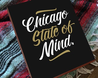 Chicago State of Mind - Wood Block Art Print